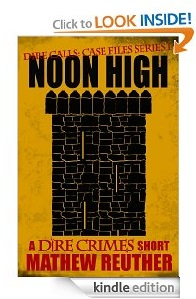 Free eBook Feature: Noon High (Dire Calls 2) by Mathew Reuther