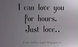 I can love you for hours. Just love