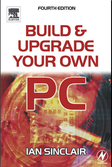 Build And Upgrade Your Own Pc, Fourth Edition -Mantesh
