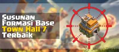 Susunan Formasi Base Town Hall 7 Clash of Clans yang Kuat (TOP NEW) 2015