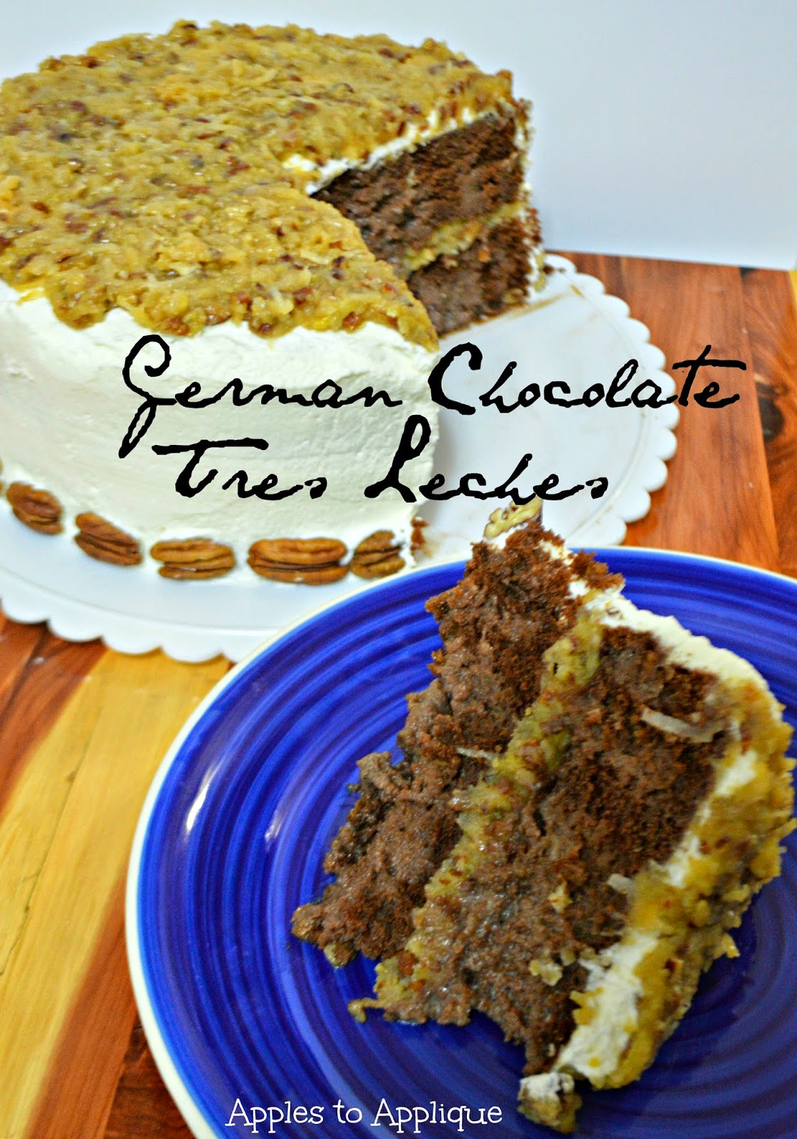 German Chocolate Tres Leches; completely from scratch and completely amazing! | Apples to Applique #cake #baking #dessert #bestcakeever