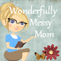 Wonderfully Messy Mom