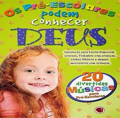 CD Os Pré-Escolares podem conhecer DEUS.