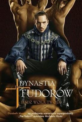 Dynastia Tudorów. Bądź wola twoja