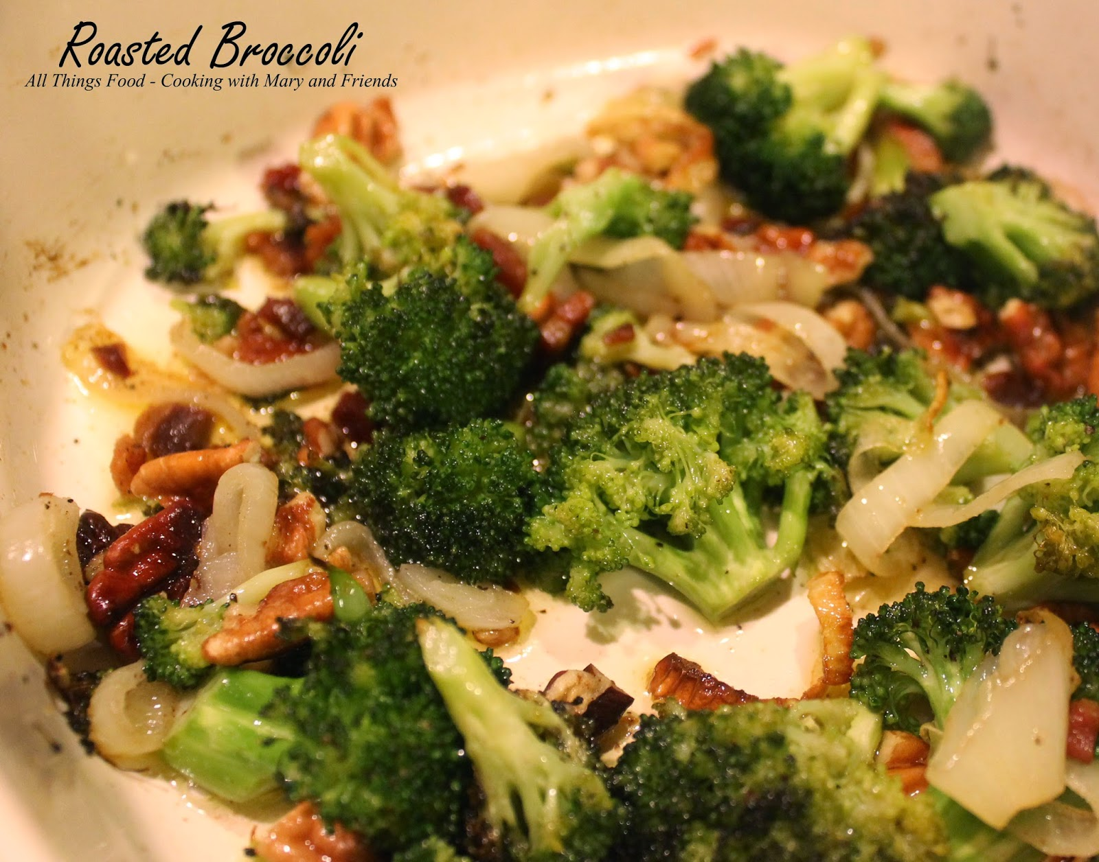 Cooking With Mary and Friends: Roasted Broccoli with ...