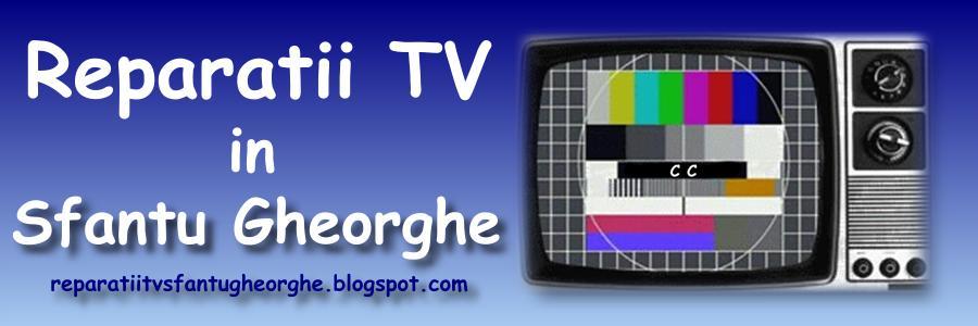 Reparaţii TV Sfântu Gheorghe