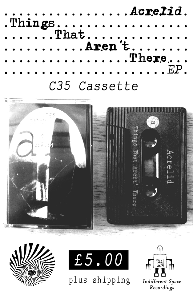 Acrelid - Things That Aren't There (C35 Cassette)