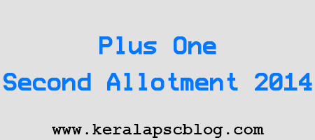 Kerala Plus One Second Allotment 2014