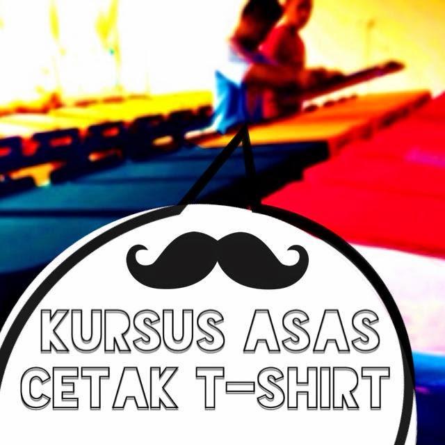 KURSUS CETAK T-SHIRT
