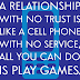 A Relationship With No Trust Is Like A Cellphone with no Service