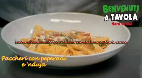 Paccheri con peperoni e 39 nduia ricetta paolo perrone da - Benvenuti a tavola 3 serie ...