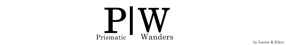 Prismatic Wanders.