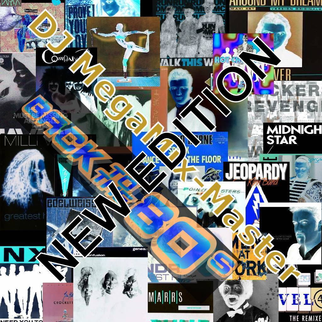 http://2.bp.blogspot.com/--FueqnhPV-8/URzMpA82SlI/AAAAAAAAGzw/tksTzSt5n4k/s1600/DJ+MegaMix-Master+-+Back+to+the+80s+New+Edition.jpg