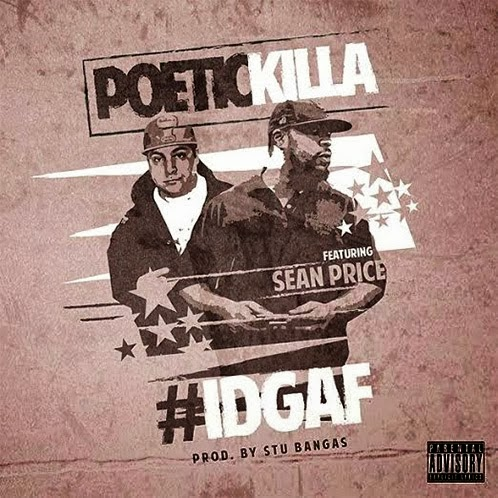 "Poetic Killa feat Sean Price - ""I.D.G.A.F."""