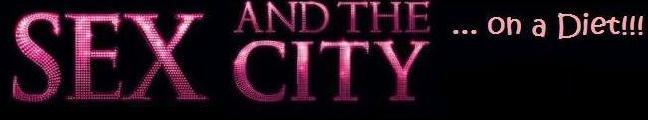 Sex and the City... on a diet!
