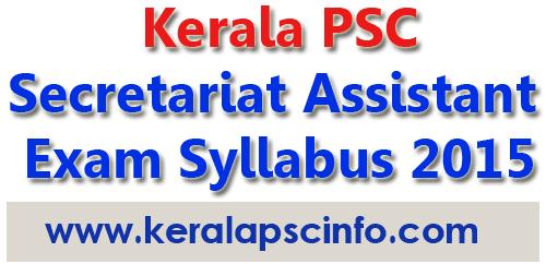 Kerala PSC Secretariat Assistant Exam Syllabus 2015,Kerala PSC Secretariat Assistant New Exam 2015 Syllabus,Kerala PSC Assistant/Auditor Exam Syllabus 2015,Detailed Syllabus of Kerala PSC Assistant/Auditor Exam 2015,Kerala PSC Secretariat Assistant New Syllabus 2015