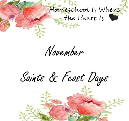 Homeschool is where the heart is november 2015 november saints and feast days m4hsunfo