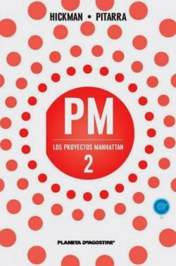 Los Proyectos Manhattan nº 2, de Hickman y Pitarra