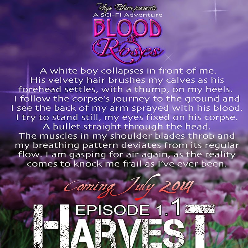 http://www.amazon.com/Harvest-Episode-1-1-Blood-Roses-ebook/dp/B00M3CEOY6/ref=sr_1_1?s=digital-text&ie=UTF8&qid=1406379303&sr=1-1&keywords=blood+and+roses+harvest