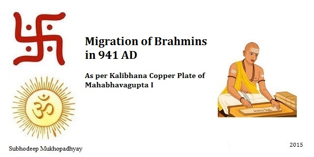 Migration of Brahmins as per Kalibhana Copper Plate of Mahabhavagupta I in 941 AD