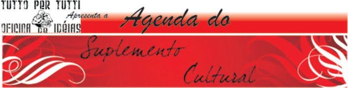 Agenda do Suplemento Cultural