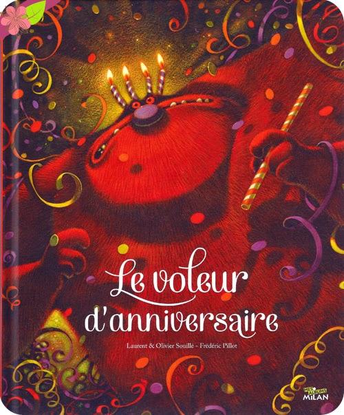 """""""Le voleur d'anniversaire"""" de Laurent & Olivier Souillé, illustré par Frédéric Pillot"""