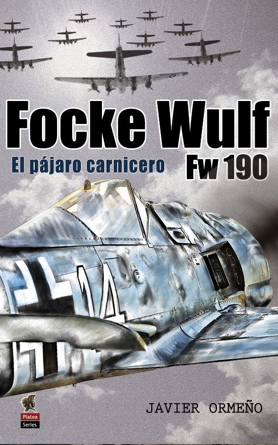 Focke Wulf Fw 190. El pájaro carnicero