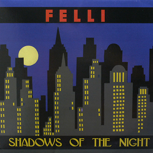Felli - Shadows Of The Night (Maxi 2007 Re-Edit)