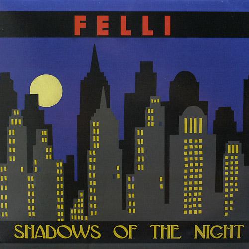 Felli - Shadows Of The Night (Maxi 2007 Re-Edit)