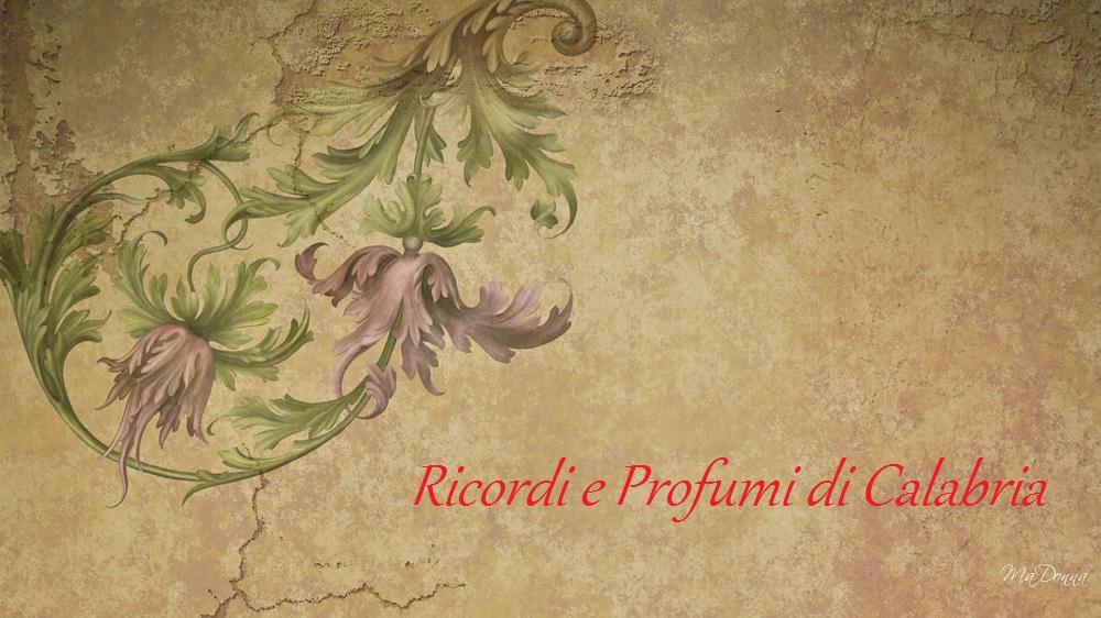 Ricordi e Profumi di Calabria
