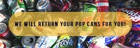 Contact us, we'll pick up your pop cans!