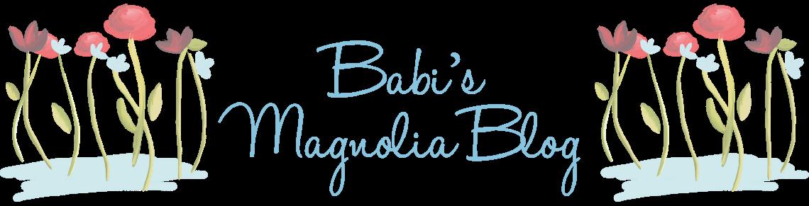 Babi's Magnolia Blog