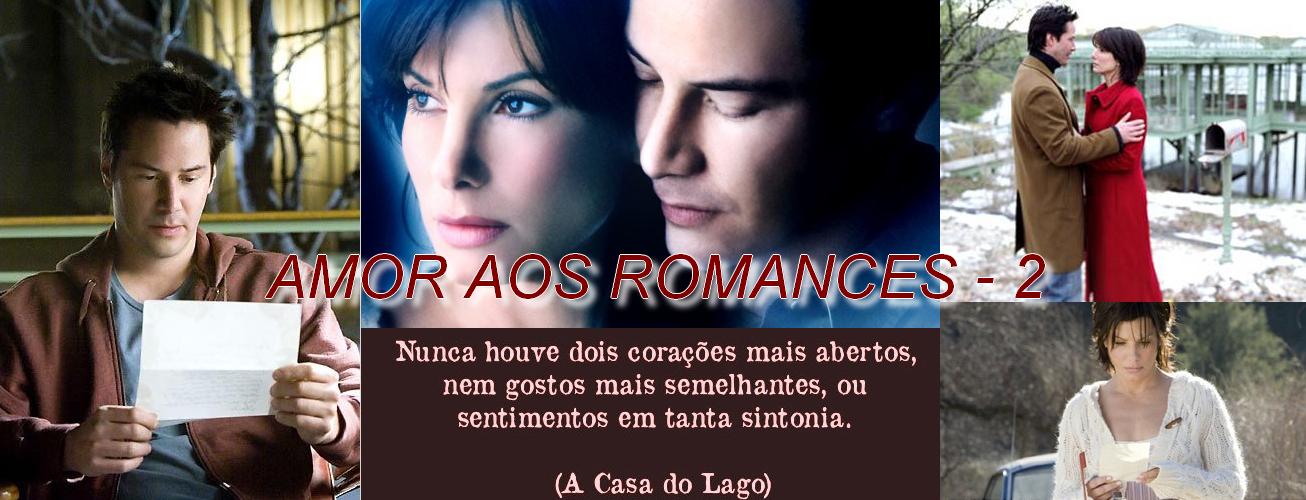 AMOR AOS ROMANCES - 2