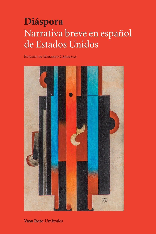 Diáspora: Narrativa breve en español de Estados Unidos