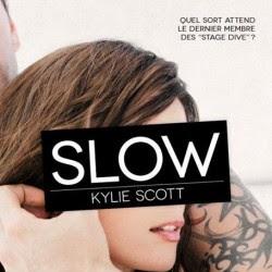 Stage Dive, tome 4 : Slow de Kylie Scott