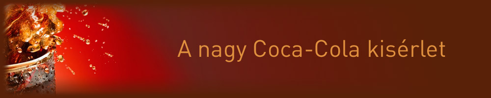 A nagy coca-cola kisérlet