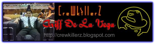 CreWkillerZ @ Ariff De La Vega