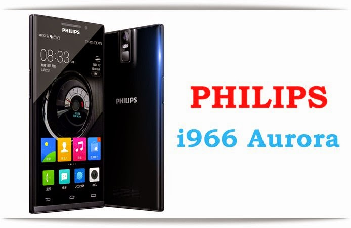 Philips i966 Aurora: 5.5 inch,2.5 GHz Quad-core Android Phone Specs, Price