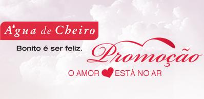 Promoção o amor está no ar Aguá de Cheiro, Cielo