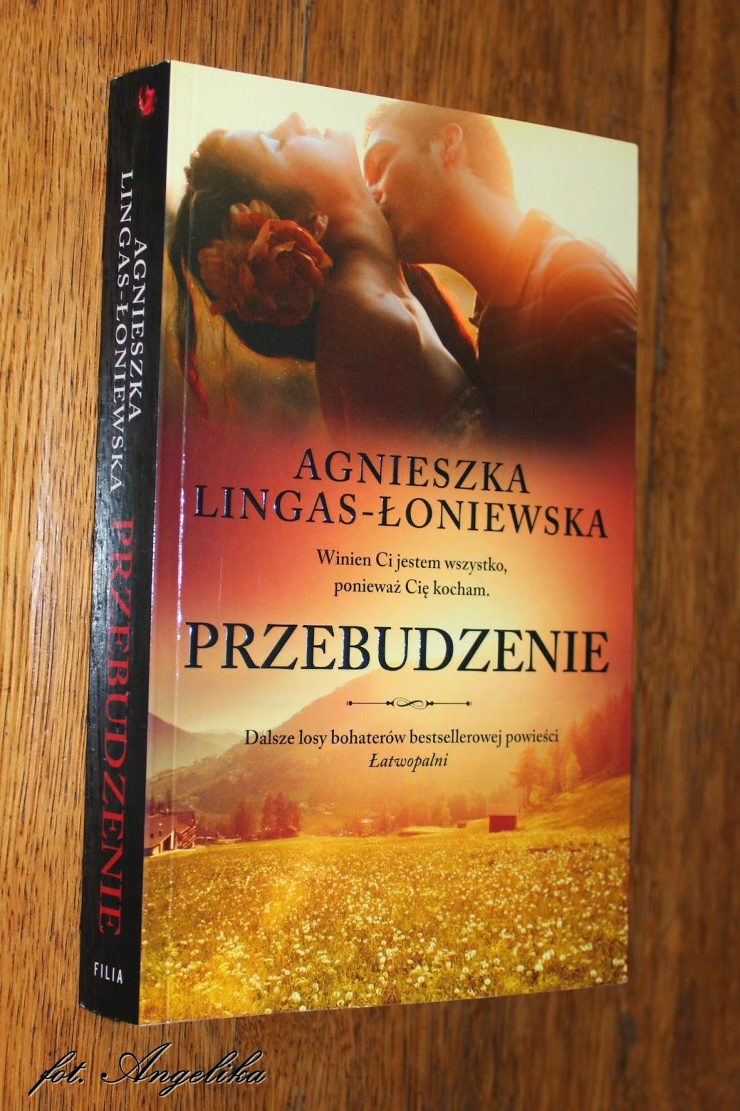 Przebudzenie – Agnieszka Lingas-Łoniewska – wyczekana kontynuacja Łatwopalnych