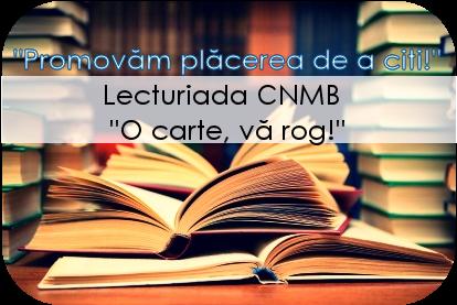 """Lecturiada CNMB- """"O carte, vă rog!"""""""