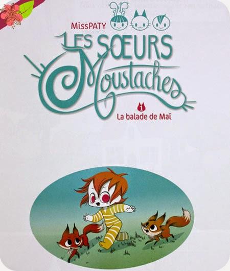Les Soeurs Moustaches, Tome 1: La balade de Maï - MissPATY - éditions Sarbacane