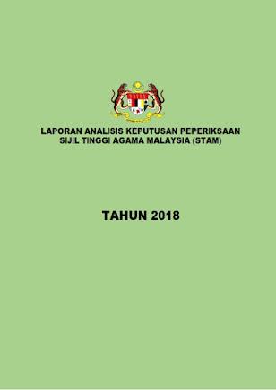 LAPORAN ANALISIS KEPUTUSAN PEPERIKSAAN SIJIL TINGGI AGAMA MALAYSIA (STAM) TAHUN 2018