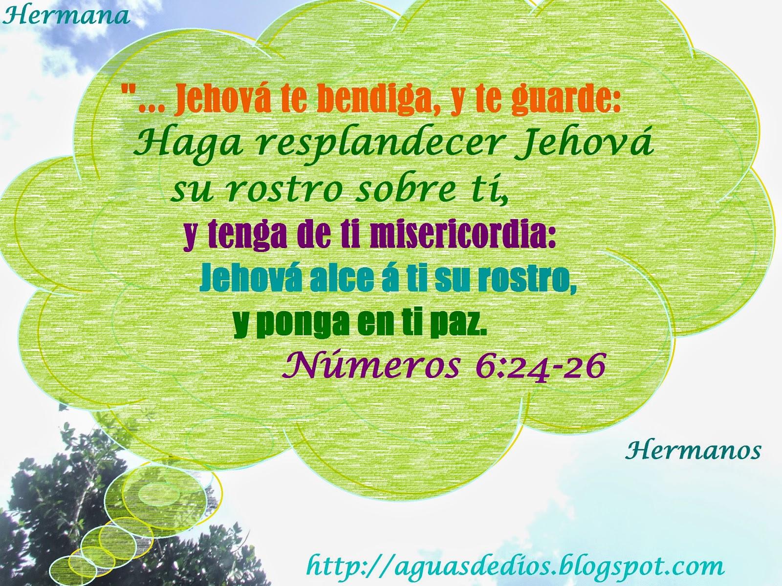 Que Dios te Bendiga y te Guarde Haga Resplandecer su Rostro Jehová te Bendiga y te