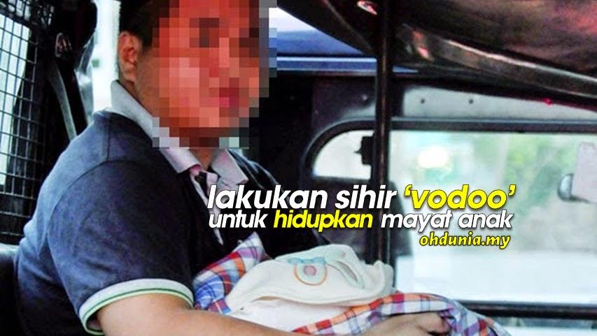 Pasangan Lakukan Sihir Vodoo Hidupkan Mayat Anak Di Sarawak