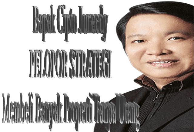 Cipto Junaedy mengajarkan Strategi Membeli Banyak Properti Tanpa Utang, Tanpa Takut Harga Mahal, dan meskipun Uang Belum Cukup.