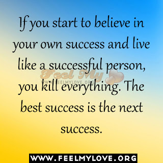 If you start to believe in your own success