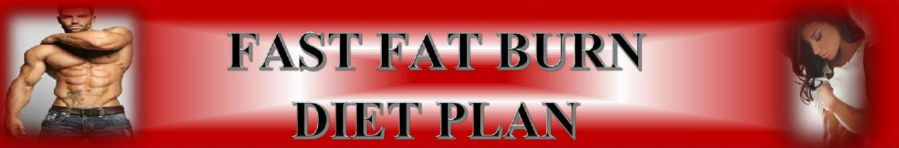 Fast Fat Burn Diet Plan