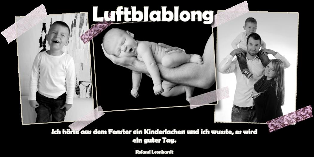 Luftblablong- Familienalltag, Erfahrungen, das Leben !