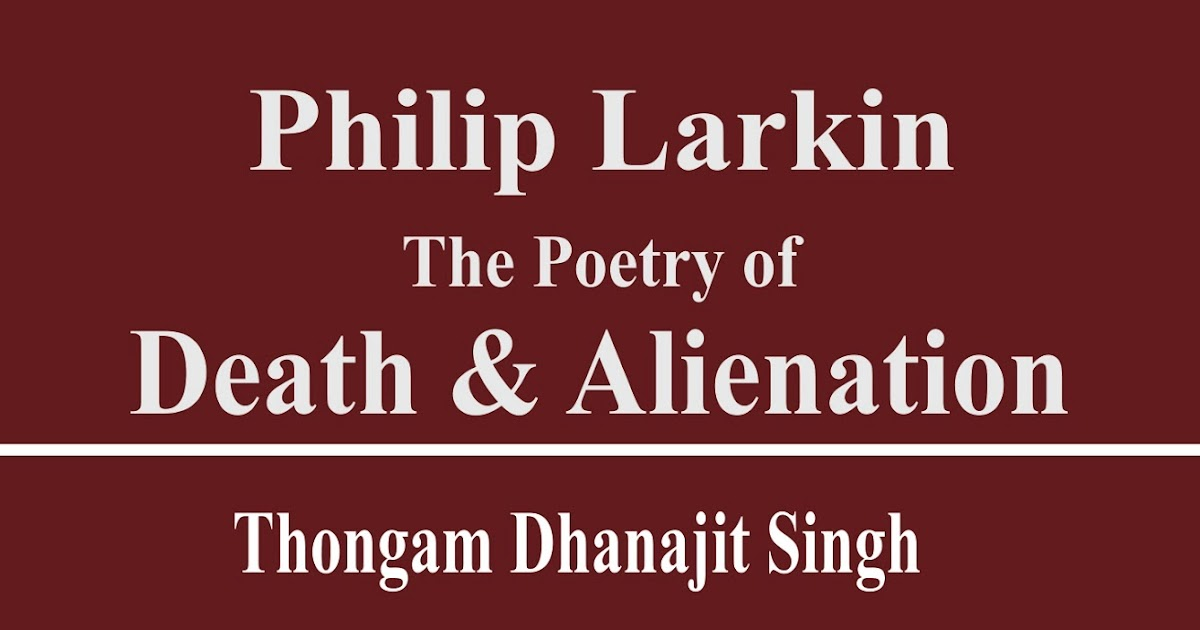 critical essays on philip larkin the poems Discussing philip larkin as a modern poet and his poetry in today's context.